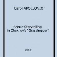 """Carol APOLLONIO. Scenic Storytelling in Chekhov's """"Grasshopper"""""""